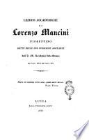 Lezioni accademiche di Lorenzo Mancini fiorentino dette nelle due pubbliche adunanze dell I  e R  Accademia della Crusca del 9 sett  1834 e del 9 sett  1835