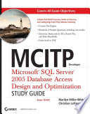 MCITP Developer  Microsoft SQL Server 2005 Data Access Design and Optimization Study Guide