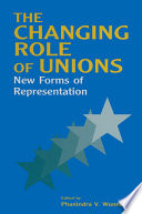 The Changing Role of Unions  New Forms of Representation
