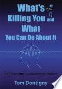 What s Killing You and What You Can Do about It