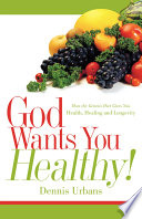 God Wants You Healthy