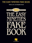 The Easy Nineties Fake Book - Melody Lyrics and Simplified Chords for 100 Songs