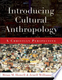Introducing Cultural Anthropology : issues of concern to christians and...