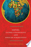 Empire  Global Coloniality and African Subjectivity