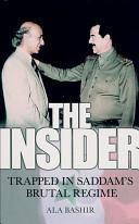 The Insider: Trapped in Saddam's Brutal Regime