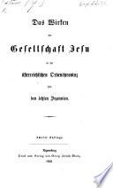 Das Wirken der Gesellschaft Jesu in der österreichischen Ordensprovinz seit den letzten Dezennien. Zweite Auflage