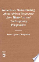 Towards an Understanding of the African Experience from Historical and Contemporary Perspectives