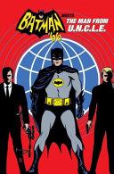 Batman 66 Meets The Man From U N C L E