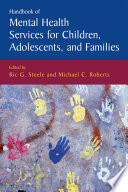Handbook of Mental Health Services for Children  Adolescents  and Families