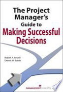 The Project Manager s Guide to Making Successful Decisions