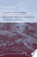 Neither Beast Nor God