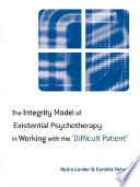 The Integrity Model of Existential Psychotherapy in Working with the  Difficult Patient