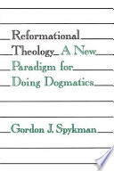 Reformational Theology : paradigm systematics represents a notable...