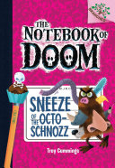 Sneeze of the Octo Schnozz  A Branches Book  the Notebook of Doom  11