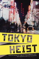 Tokyo Heist : when sixteen-year-old violet agrees to...