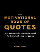 The Motivational Book of Quotes