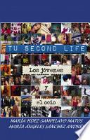 TU  SECOND LIFE   EL OCIO DE LOS JOVENES