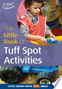 The Little Book of Tuff Spot Activities