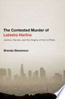 The Contested Murder of Latasha Harlins
