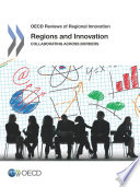 OECD Reviews of Regional Innovation Regions and Innovation Collaborating across Borders