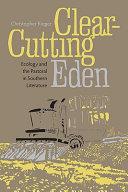 Clear Cutting Eden