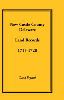 New Castle County  Delaware Land Records  1715 1728