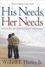 His Needs, Her Needs: Building an Affair-Proof Marriage [Book]