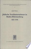 Jüdische Textilunternehmer in Baden-Württemberg, 1683-1938