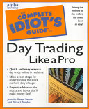 The Complete Idiot s Guide to Day Trading Like a Pro
