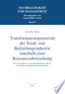 Transformationspotenziale der Textil- und Bekleidungsindustrie innerhalb einer Ressourcenbetrachtung