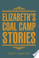 Elizabeth s Coal Camp Stories
