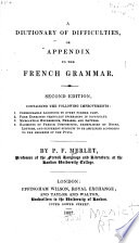 A Dictionary of Difficulties  Or  Appendix to the French Grammar