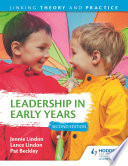 Leadership in Early Years 2nd Edition  Linking Theory and Practice