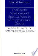The Esoteric Significance of Spiritual Work in Anthroposophical Groups