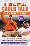 If These Walls Could Talk  Clemson Tigers