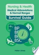 Nursing   Health Survival Guide  Medical Abbreviations   Normal Ranges
