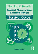 Nursing & Health Survival Guide: Medical Abbreviations & Normal Ranges