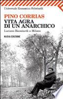 Vita agra di un anarchico  Luciano Bianciardi a Milano