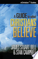 Guide to What Christians Believe