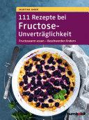 111 Rezepte Bei Fructose Unvertr Glichkeit