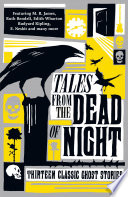 Tales from the Dead of Night  Thirteen Classic Ghost Stories