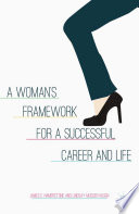 A Woman   s Framework for a Successful Career and Life