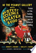 In the Peanut Gallery with Mystery Science Theater 3000 Has Been Described As The