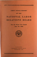 Annual Report of the National Labor Relations Board for the Fiscal Year Ended     1936 1942