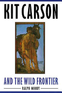 Kit Carson and the Wild Frontier And Indian Fighter Of The