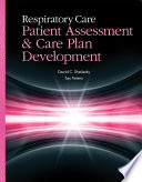 Respiratory Care  Patient Assessment and Care Plan Development