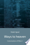 Ways To Heaven Colonization Of Mars I