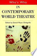 Who's who in Contemporary World Theatre