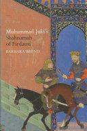 Muhammad Juki s Shahnamah of Firdausi