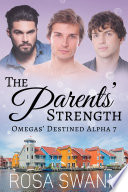 The Parents    Strength  Omegas    Destined Alpha 7